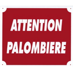 "PANNEAU AKYLUX ""ATTENTION PALOMBIERE"""