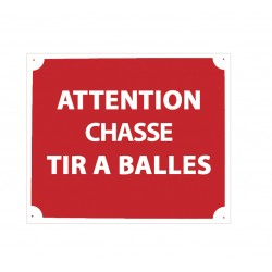 "PANNEAU AKYLUX ""ATTENTION CHASSE TIR A BALLES"""