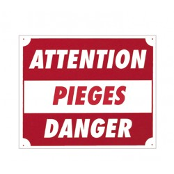 "PANNEAU ALUMINIUM ""ATTENTION PIEGES DANGER"""