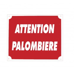 "PANNEAU ALUMINIUM ""ATTENTION PALOMBIERE"""